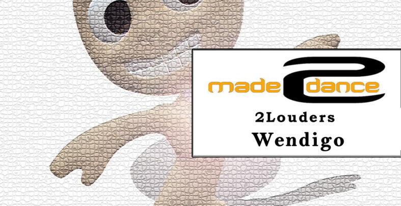2Louders – Wendigo
