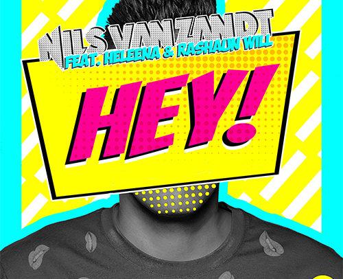 Nils van Zandt Feat. Heleena & Rashaun Will – Hey!