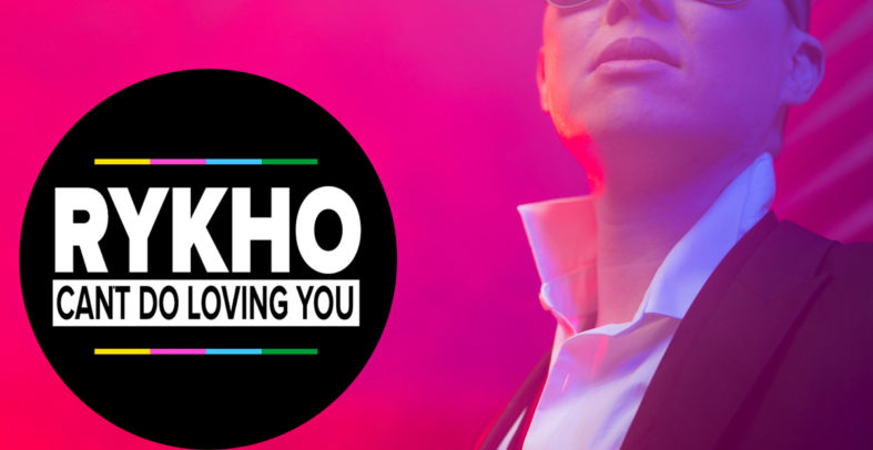 RYKHO – Can't Do Loving You