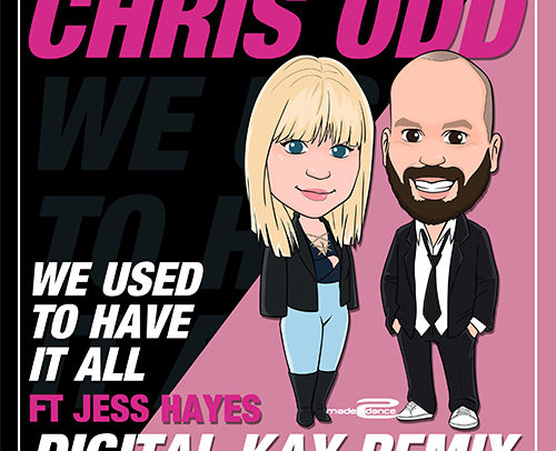 Chris Odd Ft Jess Hayes – We Used To Have It All (Digital Kay Remix)