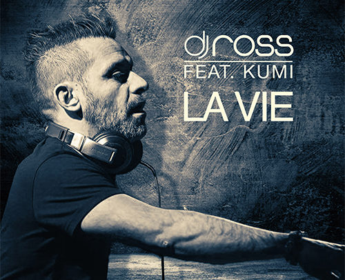 DJ ROSS Feat. KUMI – La Vie