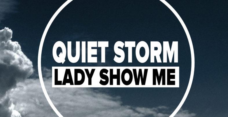 Quiet Storm – Lady Show Me