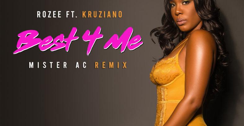 Rozee ft. Kruziano – Best 4 Me (Mister AC Remix)