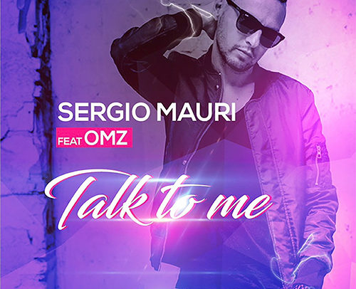 Sergio Mauri feat. OMZ – Talk To Me