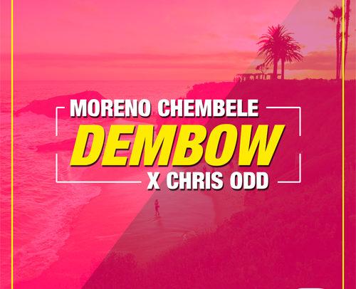 Moreno Chembele & Chris Odd – Dembow