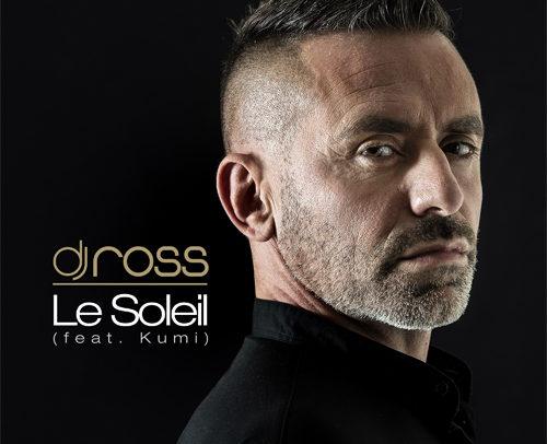 DJ ROSS Feat. KUMI – Le Soleil