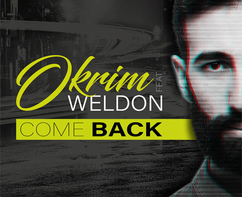 OKRIM feat. Weldon – Come Back