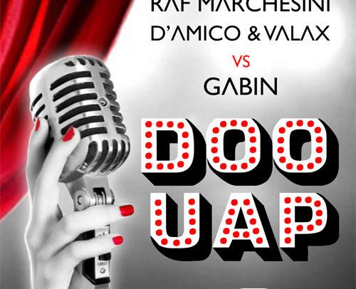 Raf Marchesini & D'Amico & Valax vs Gabin – Doo Uap