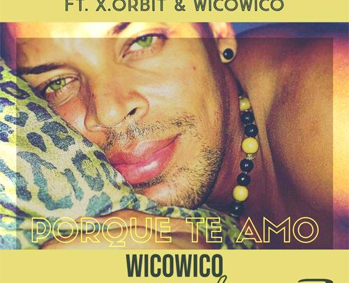 Moreno Chembele feat X.Orbit & Wicowico – Porque Te Amo (Wicowico Rework)