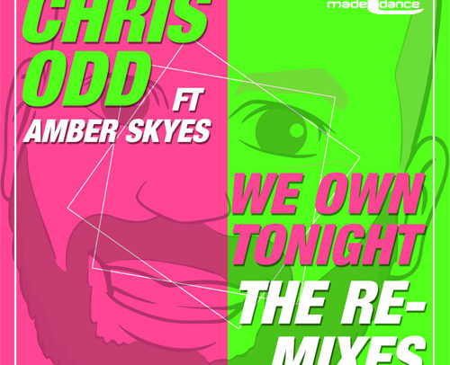 Chris Odd ft Amber Skyes – We Own Tonight (The Remixes)