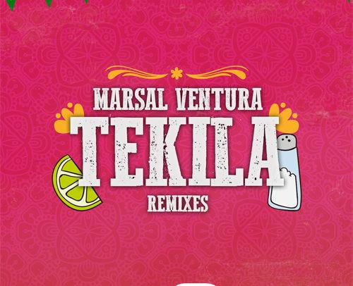 Marsal Ventura – Tekila (Remixes)