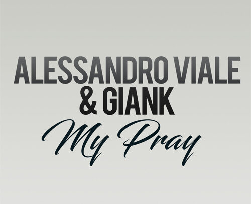 Alessandro Viale & Giank – My Pray