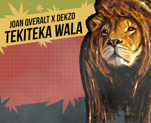 Joan Qveralt & Dekzo – Tekiteka Wala