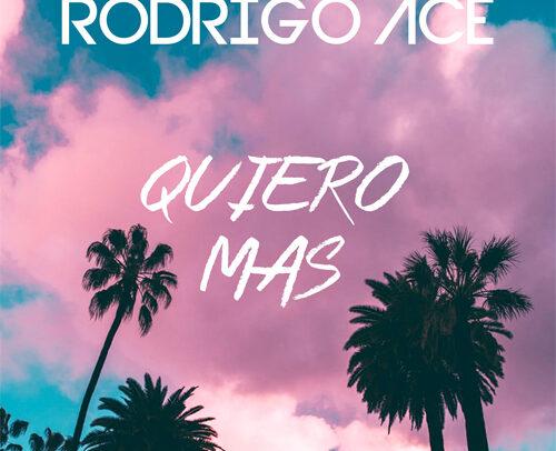 Rodrigo Ace – Quiero Mas