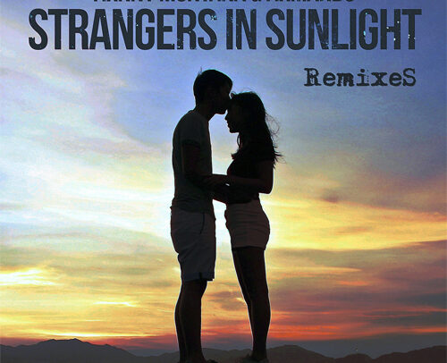 Arnny Montana & Armando – Strangers in Sunlight (The Remixes)