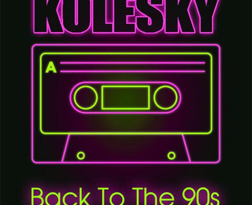 Kolesky – Back To The 90s