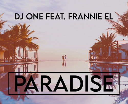 DJ One Feat. Frannie EL – Paradise