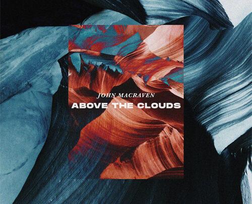 John Macraven – Above The Clouds