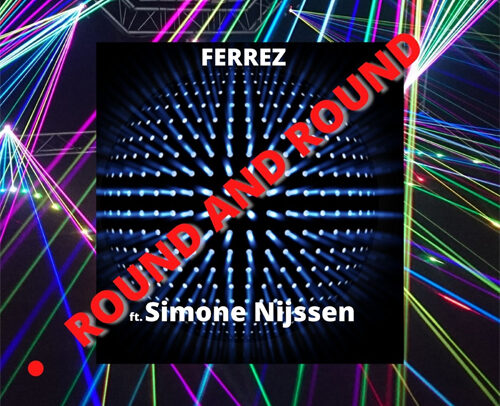 FERREZ feat. Simone Nijssen – Round And Round
