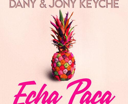 Dany & Jony Keyche – Echa Paca