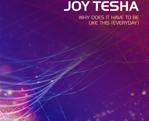 Joy Tesha – Why Does It Have To Be Like This (Everyday)