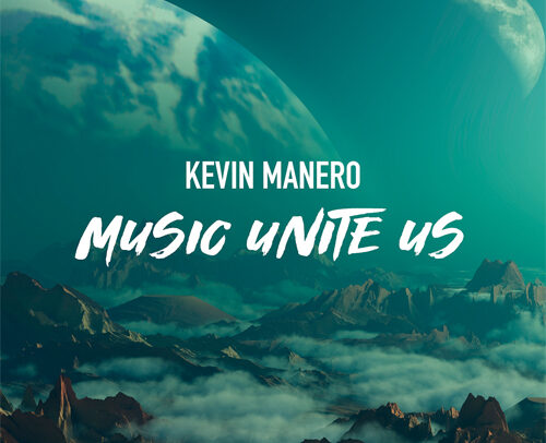 Kevin Manero – Music Unite Us