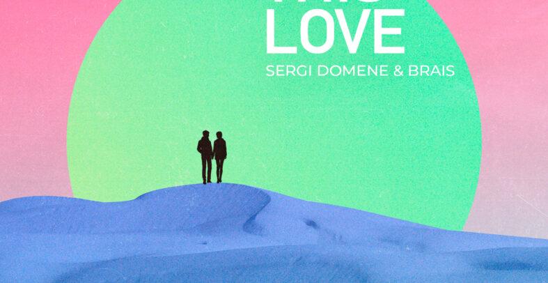 Sergi Domene & Brais – Break This Love