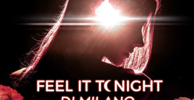 Dj Milano – Feel It Tonight