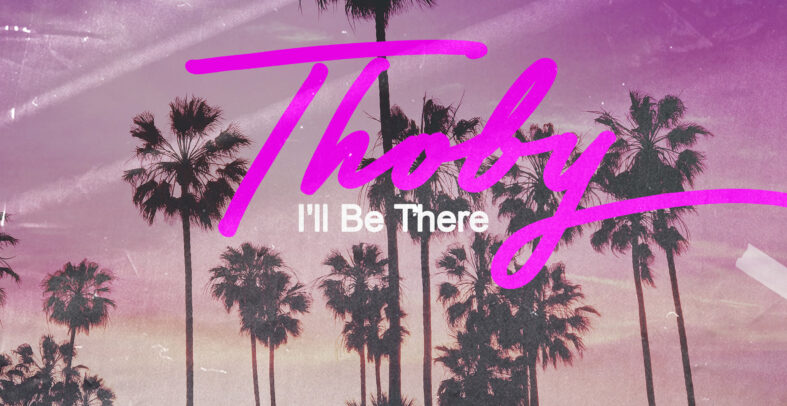 Thoby – I'll Be There