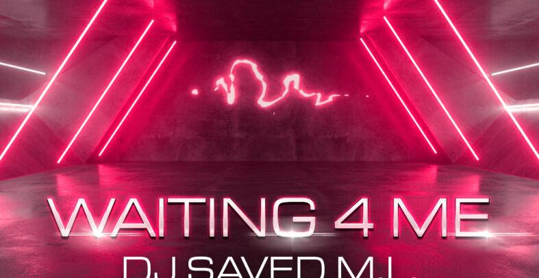 DJ SAVED ML – Waiting 4 Me