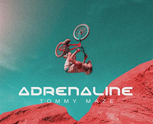 Tommy Maze – Adrenaline