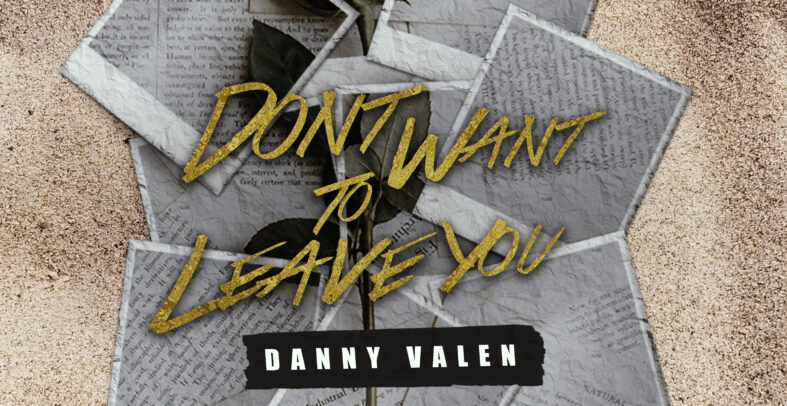 Danny Valen – Don't Want To Leave You