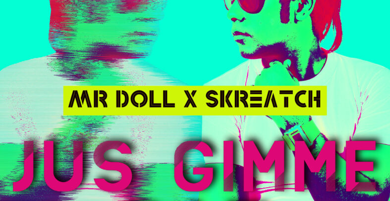 Mr Doll X Skreatch – Jus Gimme Dat